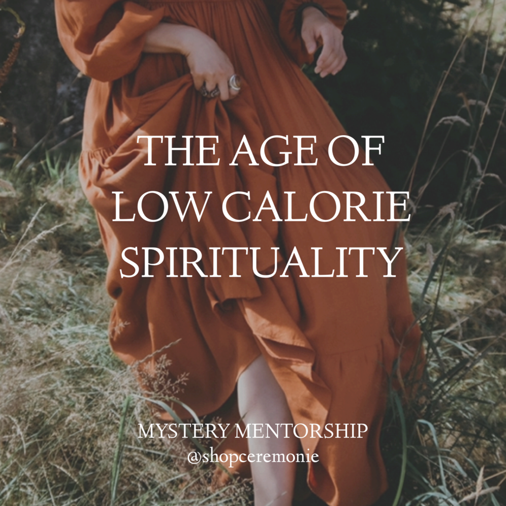Image with the words THE AGE OF LOW CALORIE SPIRITUALITY